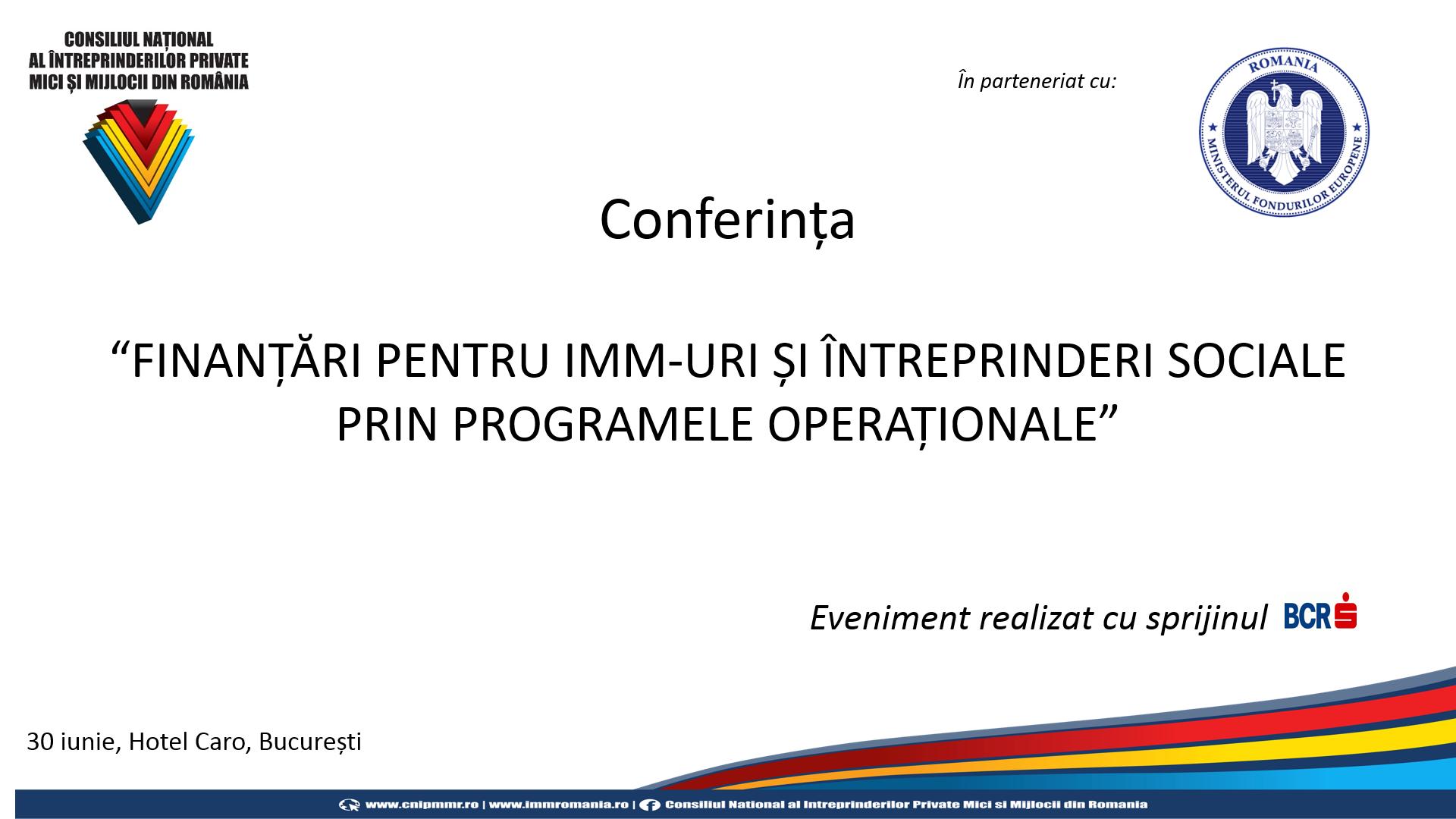 """Conferința - """"Finanțări pentru IMM-uri și întreprinderi sociale prin programele operaționale"""""""