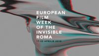 European Film Week of the Invisible Roma 17 - 22 aprilie