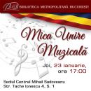 """""""Mica Unire Muzicală"""" – concert aniversar la  Biblioteca Metropolitană București"""