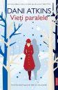 """Editura Publisol lansează în premiera în Romania, seria de autor Dani Atkins. Primul volum din serie """"Vieți paralele"""""""