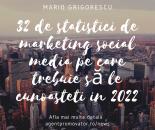 32 de statistici de marketing social media pe care trebuie să le cunoasteti in 2022 [Infografic]
