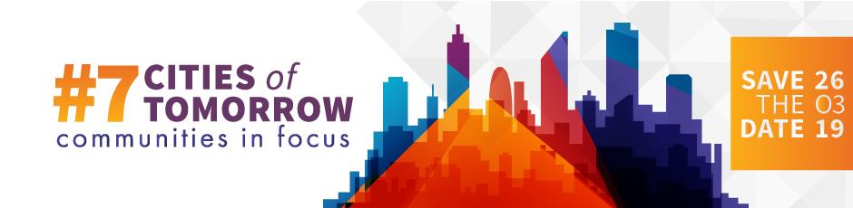 Cities of Tomorrow #7. Communities in focus.