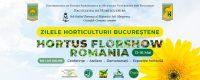 Zilele Horticulturii Bucureștene și Hortus FlorShow România – tot ce vreți să știți despre flori, plante și grădină!