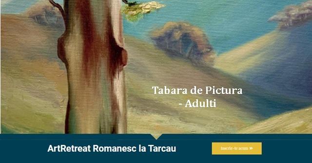 Tabara de Pictura pentru Adulti | 23-24 iulie 2021, Tarcau, jud. Neamt.