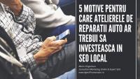 5 pasi pentru optimizarea seo locala a atelierelor de reparatii auto